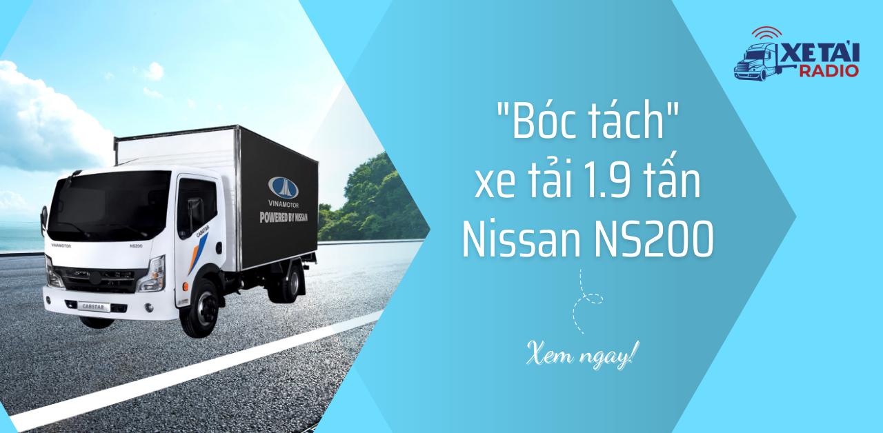 """""""BÓC TÁCH"""" CHIẾC XE TẢI VINAMOTOR NISSAN CABSTAR NS200 1.9 TẤN"""